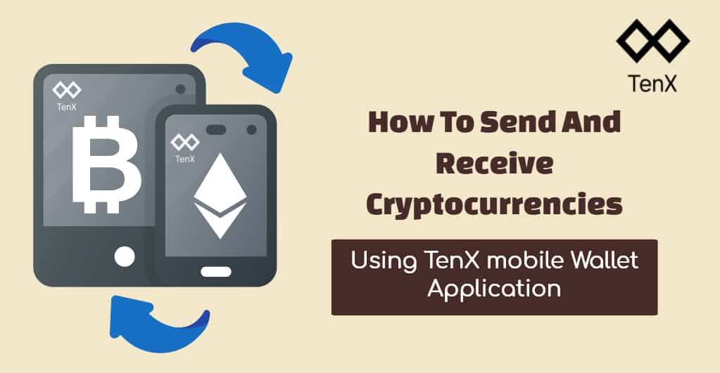 How to Send/Receive Cryptocurrencies Via TenX Wallet Application